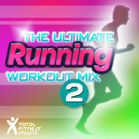 The Ultimate Running Workout Mix Vol. 2 — Beats Inc., Total Fitness