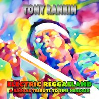 Electric Reggaeland — Tony Rankin
