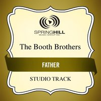 Father (Studio Track) — The Booth Brothers