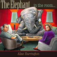 Elephant in the Room — Allan Harrington