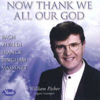 Now Thank We All Our God — William Picher