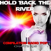 Hold Back the River — сборник
