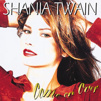 Come On Over — Shania Twain