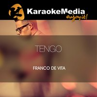 Tengo [In The Style Of Franco De Vita] — Karaokemedia