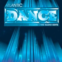 Atlantic Dance Volume 1: The Radio Edits — Atlantic Dance Volume 1: The Radio Edits