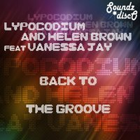 Back to the Groove — Vanessa Jay, Lypocodium, Helen Brown
