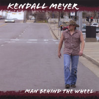 Man Behind The Wheel — Kendall Meyer