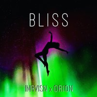 Bliss — Orion, INRVISN