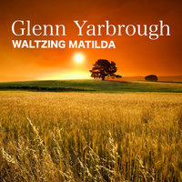 Waltzing Matilda — Glenn Yarbrough