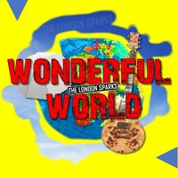 Wonderful World — The London Sparks