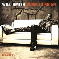 Born To Reign — Will Smith