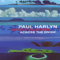 Great Barrier - Across The Divide — Paul Harlyn