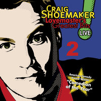 Lovemaster's Greatest Bits Live! Volume 2 — Craig Shoemaker