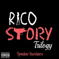 Rico Story Trilogy — Speaker Knockerz