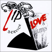 Love & Politics — Lip Service