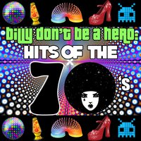 Billy Don't Be a Hero: Hits of the 70's — сборник