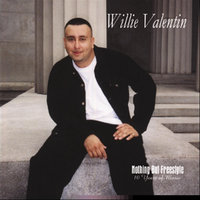 Nothing But Freestyle — Willie Valentin