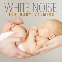 White Noise for Baby Calming — White Noise Babies