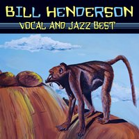 Vocal & Jazz Best — Bill Henderson