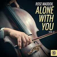 Alone With You, Vol. 3 — Rose Maddox