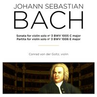 Bach: Sonatas & Partitas for Violin Solo, BWV 1005 & 1006 — Иоганн Себастьян Бах, Conrad von der Goltz