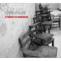 A Product of Humankind — Cabiria