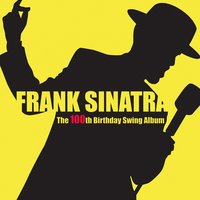 The 100th Birthday Swing Album — Frank Sinatra