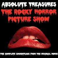 Absolute Treasures: The Rocky Horror Picture Show - The Complete and Definitive Soundtrack — Tim Curry, Richard O'Brien, Susan Sarandon, Barry Bostwick, Meatloaf