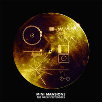 The Great Pretenders — Mini Mansions