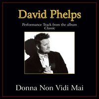 Donna Non Vidi Mai Performance Tracks — David Phelps