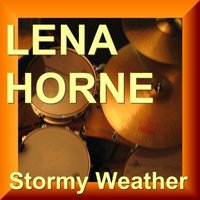 Stormy Weather - Lena Horne Vol.1 — Lena Horne