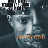 Lyrically Rough — Terror Fabulous