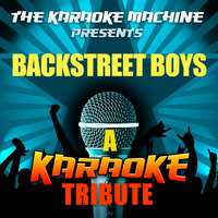 The Karaoke Machine Presents - Backstreet Boys — The Karaoke Machine
