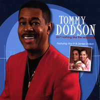 Ain't Nothing Like The Real Thing — Tommy Dodson