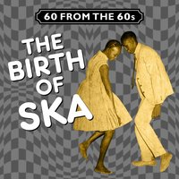 60 from the 60s - The Birth of Ska — сборник