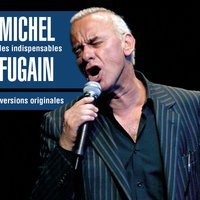 Les Indispensables — Michel Fugain
