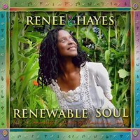 Renewable Soul — Renee Hayes