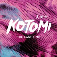 The Last Time — Kotomi