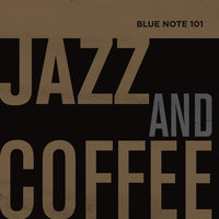 Blue Note 101: Jazz And Coffee — сборник