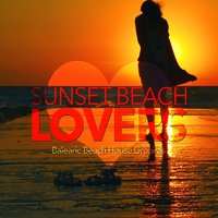 Sunset Beach Lovers (Balearic Beach House Grooves) — сборник