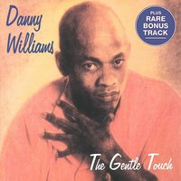 The Gentle Touch — Danny Williams