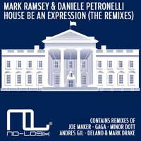 House Be an Expression — Mark Ramsey, Daniele Petronelli