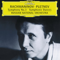 Rachmaninov: Symphony No.3; Symphonic Dances — Russian National Orchestra, Михаил Плетнёв
