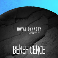 Royal Dynasty — Beneficence