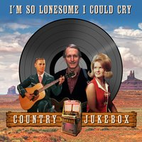 I'm So Lonesome I Could Cry - Country Jukebox — сборник