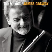 The Essential James Galway — James Galway