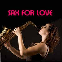Sax for love — Chris Sodout
