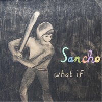 What If? — Sancho