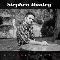 Movable Parts — Stephen Hunley