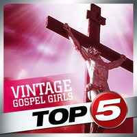 Top-5 - Vintage Gospel Girls - EP — Mahalia Jackson